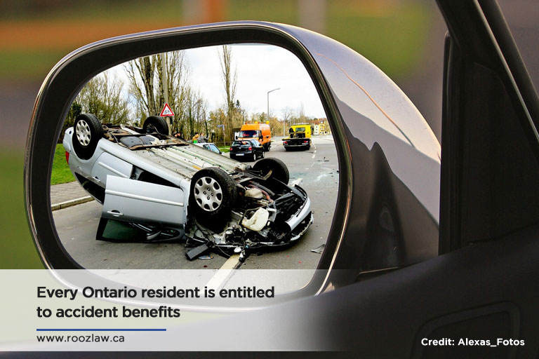 Every Ontario resident is entitled to accident benefits