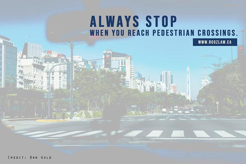 Always stop when you reach pedestrian crossings.