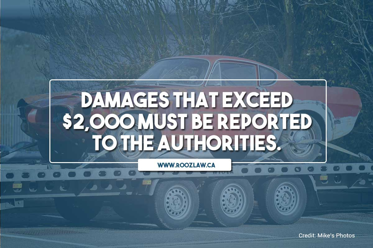 Damages that exceed $2,000 must be reported to the authorities.