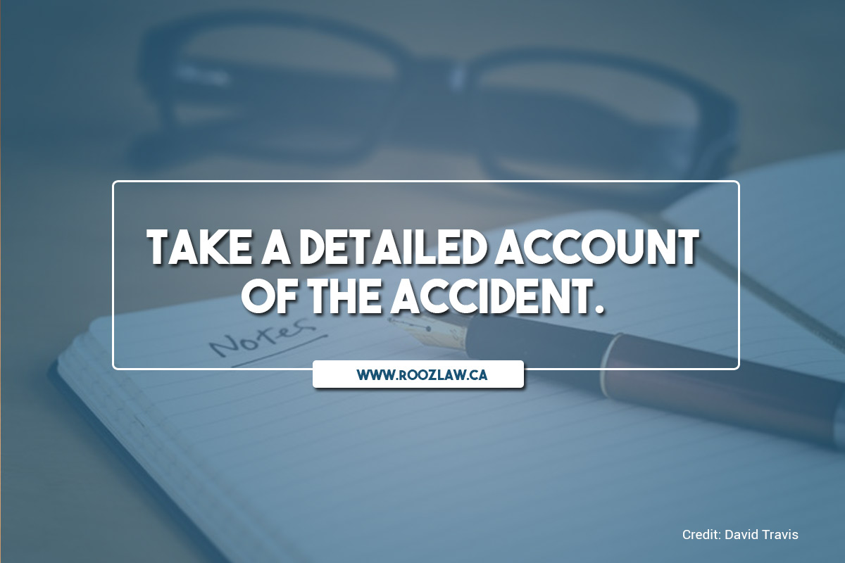 Take a detailed account of the accident.